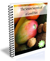The Seven Secrets to a Good Diet